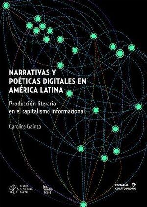 NARRATIVAS Y POETICAS DIGITALES EN AMERICA LATINA