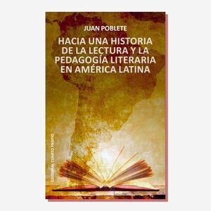 HACIA UNA HISTORIA DE LA LECTURA Y LA PEDAGOGIA LITERARIA EN AMERICA LATINA