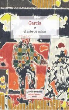 GARCIA O EL ARTE DE MIRAR