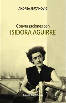 CONVERSACIONES CON ISIDORA AGUIRRE