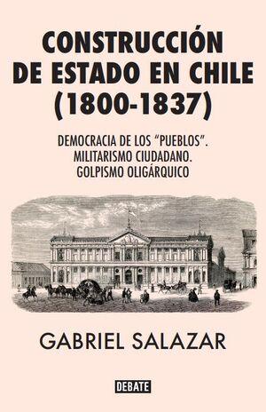 CONSTRUCCIÓN DE ESTADO EN CHILE (1800-1837)