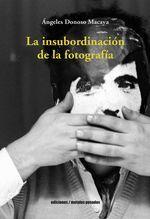 LA INSUBORDINACION DE LA FOTOGRAFIA