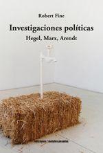 INVESTIGACIONES POLITICAS HEGEL, MARX, ARENDT