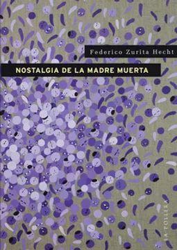 NOSTALGIA DE LA MADRE MUERTA