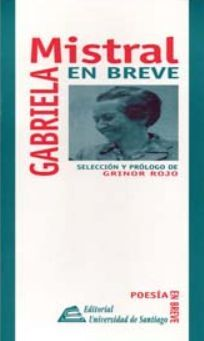 GABRIELA MISTRAL EN BREVE