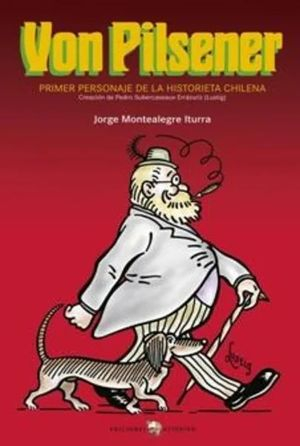 VON PILSENER. PRIMER PERSONAJE DE LA HISTORIETA CH