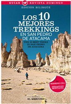 10 MEJORES TREKKINGS EN SAN PEDRO DE ATACAMA (EDICIÓN BILINGÜE), LOS