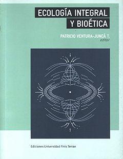ECOLOGIA INTEGRAL Y BIOETICA