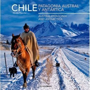 CHILE: PATAGONIA AUSTRAL Y ANTARTICA