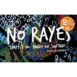 NO RAYES. GRAFFITI DE BAÑOS EN SANTIAGO