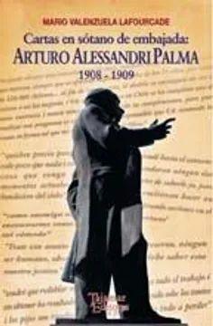 CARTAS EN SOTANO DE LA EMBAJADA: ARTURO ALESSANDRI