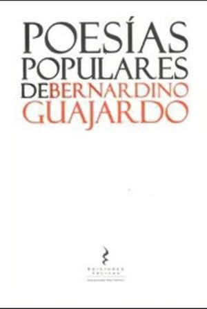 POESIAS POPULARES DE BERNARDINO GUAJARDO