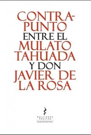 CONTRAPUNTO ENTRE EL MULATO TAHUADA Y DON JAVIER