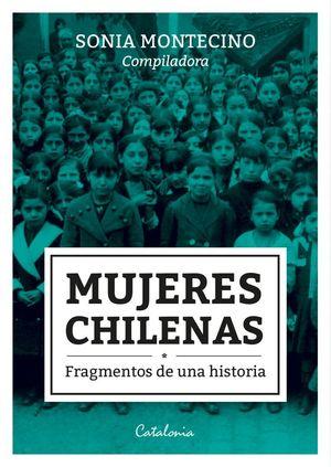 MUJERES CHILENAS, FRAGMENTOS DE UNA HISTORIA