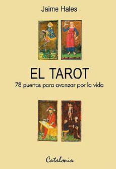 TAROT. 78 PUERTAS PARA AVANZAR POR LA VIDA.