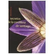 SECRETOS DE LA CORDILLERA DE SANTIAGO