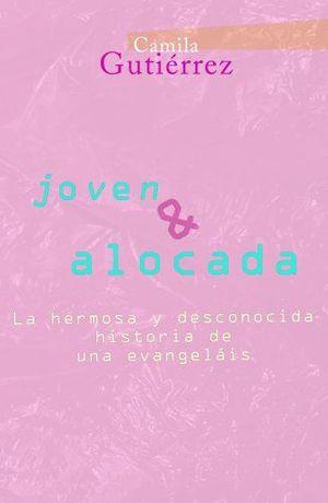 JOVEN Y ALOCADA