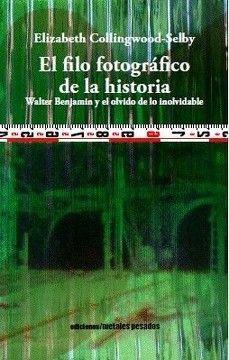 FILO FOTOGRAFICO DE LA HISTORIA, EL : WALTER BENJA