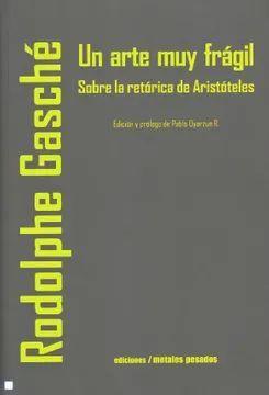 ARTE MUY FRAGIL, UN. SOBRE LA RETORICA DE ARISTOTELES