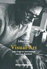 VISUAL ART. JOHN CAGE EN CONVERSACION CON JOAN RET
