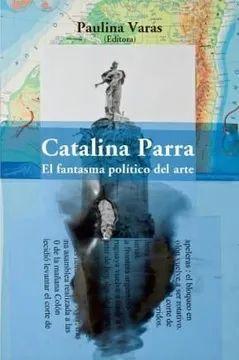 CATALINA PARRA. EL FANTASMA POLITICO DEL ARTE