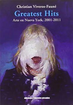 GREATEST HITS ARTE EN NUEVA YORK 2001-2011