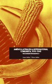 AMÉRICA LATINA EN LA INTERNACIONAL COMUNISTA, 1919-1943