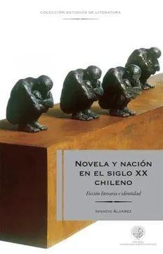 NOVELA Y NACION EN EL SIGLO XX CHILENO