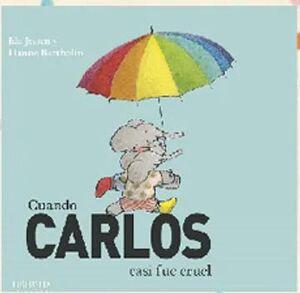 CUANDO CARLOS CASI FUE CRUEL