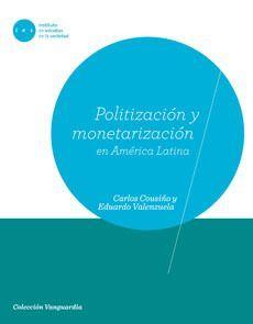 POLITIZACIÓN Y MONETARIZACIÓN EN AMÉRICA LATINA