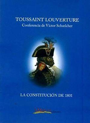 TOUSSAINT LOUVERTURE Y LA CONSTITUCION 1801