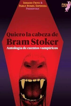 QUIERO LA CABEZA DE BRAM STOKER