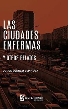 CIUDADES ENFERMAS Y OTROS RELATOS, LAS