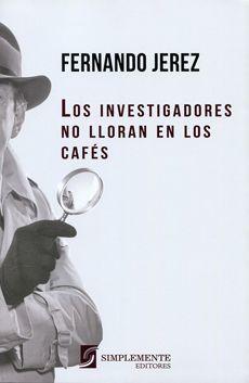 LOS INVESTIGADORES NO LLORAN EN LOS CAFES