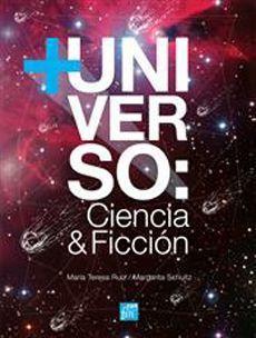 + UNIVERSO: CIENCIA Y FICCION