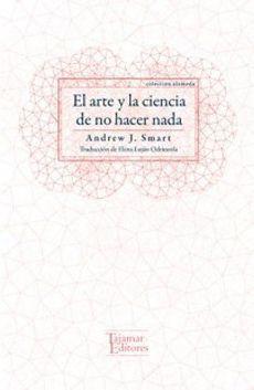 ARTE Y LA CIENCIA DE NO HACER NADA