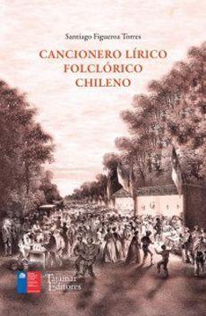 CANCIONERO LIRICO FOLCLORICO CHILENO