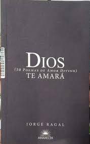 DIOS TE AMARA (50 POEMAS DE AMOR DIVINO)