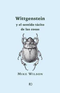 WITTGENSTEIN Y EL SENTIDO TACITO DE LAS COSAS
