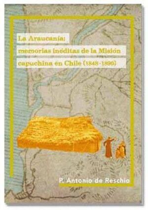 ARAUCANÍA: MEMORIAS INÉDITAS DE LA MISIÓN CAPUCHINA EN CHILE (1848-1890), LA