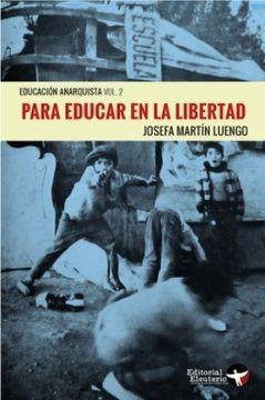 EDUCACIÓN ANARQUISTA VOL. 2 - PARA EDUCAR EN LA LIBERTAD