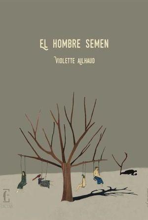 HOMBRE SEMEN, EL