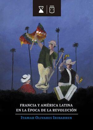 FRANCIA Y AMERICA LATINA EN LA EPOCA DE LA REVOLUCION