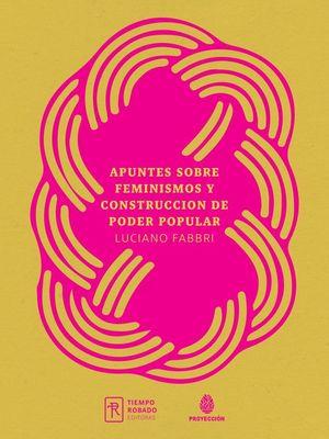 APUNTES SOBRE FEMINISMOS Y CONSTRUCCION DE PODER POPULAR