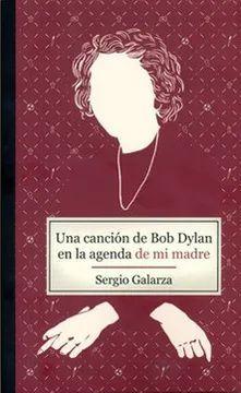 UNA CANCION DE BOB DYLAN EN LA AGENDA DE MI MADRE