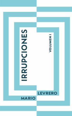 IRRUPCIONES VOLUMEN I