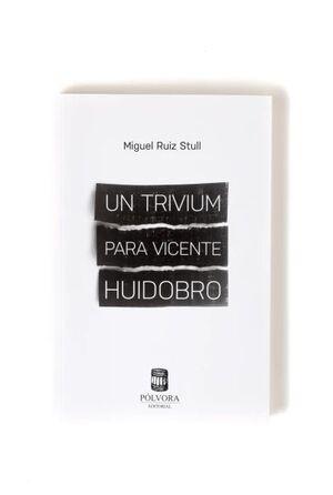 UN TRIVIUM PARA VICENTE HUIDOBRO