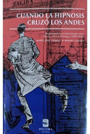 CUANDO LA HIPNOSIS CRUZO LOS ANDES
