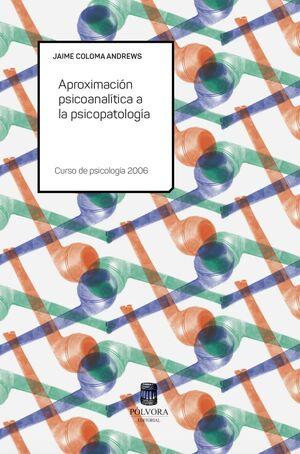 APROXIMACION PSICOANALITICA A LA PSICOPATOLOGIA