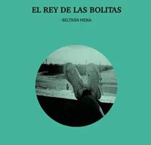 REY DE LAS BOLITAS, EL